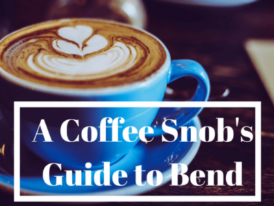 A Coffee Snobs Guide to Bend