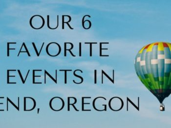 Our 6 Favorite Events in Bend